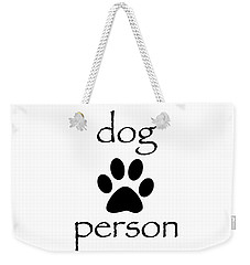 Dog Person Weekender Tote Bag