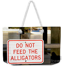 Don't Be Gator Bait Weekender Tote Bag by Bob Pardue