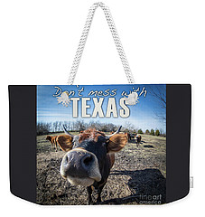 Don't Mess With Texas Weekender Tote Bag