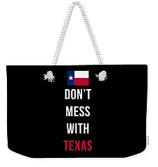 Don't Mess With Texas Tee Black Weekender Tote Bag by Edward Fielding