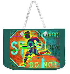 Don't Slow Children Weekender Tote Bag