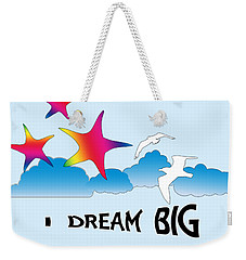 Dream Big Weekender Tote Bag by Judi Saunders