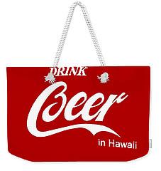 Drink Beer In Hawaii Weekender Tote Bag by Gina Dsgn