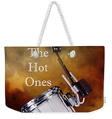 Drummers Are The Hot Ones Weekender Tote Bag