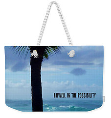 Dwell In Paradise Quote Weekender Tote Bag