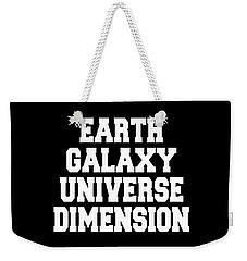 Earth Galaxy Universe Dimension Weekender Tote Bag