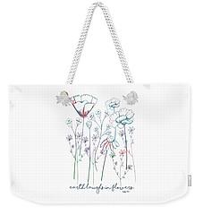 Weekender Tote Bag featuring the digital art Earth Laughs In Flowers by Heather Applegate
