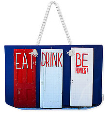 Eat Drink Be Honest Weekender Tote Bag