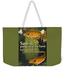 Weekender Tote Bag featuring the photograph Eat More Fish Vintage World War I Poster by John Stephens