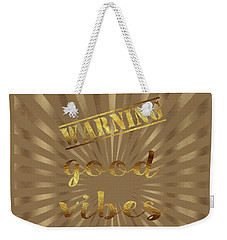 Elegant Gold Warning Good Vibes Typography Weekender Tote Bag by Georgeta Blanaru