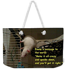 Enana's Message To The World Weekender Tote Bag