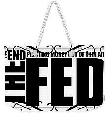#endthefed Weekender Tote Bag