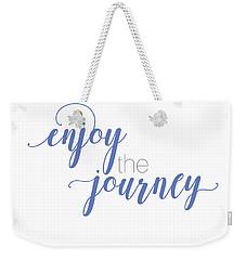 Enjoy The Journey Weekender Tote Bag