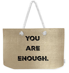 Enough #1 Weekender Tote Bag