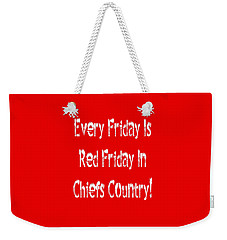Every Friday Is Red Friday In Chiefs Country 2 Weekender Tote Bag by Andee Design