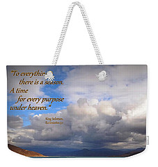Everything Has Its Time - Ecclesiastes Weekender Tote Bag