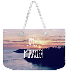 Expect Miracles Weekender Tote Bag