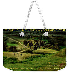 Weekender Tote Bag featuring the photograph Fabbriche Di Vagli Paese Fantasma Ghost Town 1 by Enrico Pelos