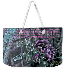 Weekender Tote Bag featuring the photograph Fading Rose by Sandy Moulder