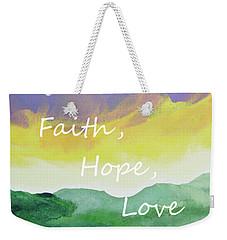 Faith Hope Love Weekender Tote Bag
