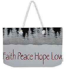 Faith, Peace, Hope, Love Weekender Tote Bag