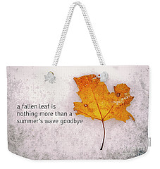Fallen Leaf On Dirty Ice With Quote Weekender Tote Bag