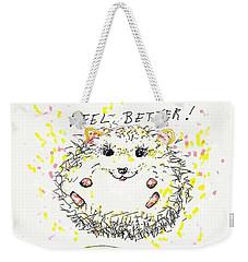 Feel Better Weekender Tote Bag by Denise Fulmer