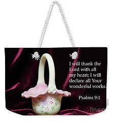 Fenton Art Glass Basket Psalms 9vs1 Weekender Tote Bag by Linda Phelps
