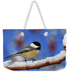 Weekender Tote Bag featuring the photograph Festive Chickadee by Tony Beck
