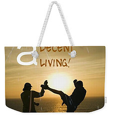 Fight To Earn A Living Weekender Tote Bag