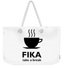 Fika - Take A Break Weekender Tote Bag