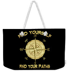 Find Yourself Find Your Paths Weekender Tote Bag by Georgeta Blanaru