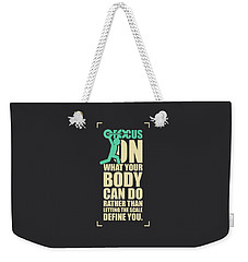 Focus On Your Body Gym Quotes Poster Weekender Tote Bag