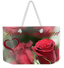 Weekender Tote Bag featuring the photograph Forever In My Heart by DJ Florek