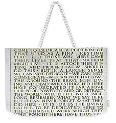 Four Score And Seven Years...... Weekender Tote Bag
