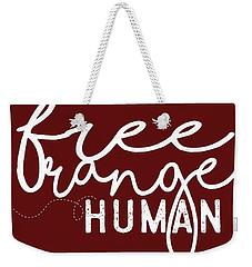 Free Range Human Weekender Tote Bag