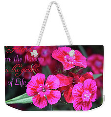Friends Are The Flowers Weekender Tote Bag by Trina Ansel