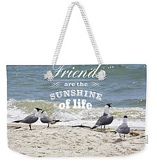 Friends In Life Weekender Tote Bag