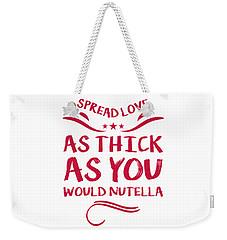 Funny Spread Love Weekender Tote Bag