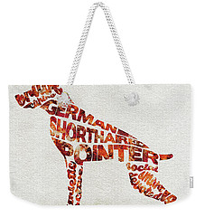 Weekender Tote Bag featuring the painting German Shorthaired Pointer Watercolor Painting / Typographic Art by Ayse and Deniz