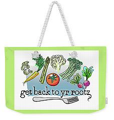 Get Back To Yr Rootz Weekender Tote Bag