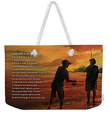 Give Him A Day Weekender Tote Bag