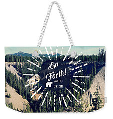 Weekender Tote Bag featuring the photograph Go Forth by Robin Dickinson