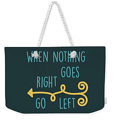 Go Left Weekender Tote Bag