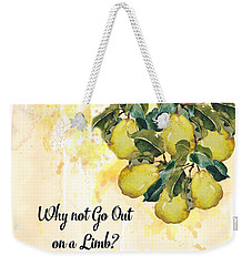Weekender Tote Bag featuring the digital art Go Out On A Limb by Colleen Taylor
