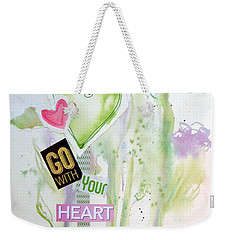 Go With Your Heart Weekender Tote Bag