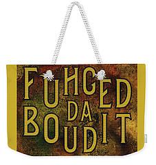 Gold Fuhgeddaboudit Weekender Tote Bag
