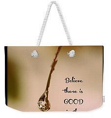 Good In The World Weekender Tote Bag by Trish Tritz