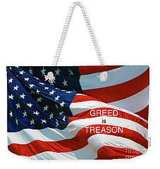 Weekender Tote Bag featuring the photograph Greed Is Treason by Paul W Faust - Impressions of Light