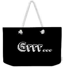 Grrr Weekender Tote Bag